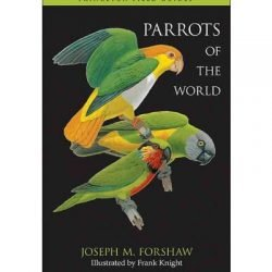Parrots of the World ( Princeton Field Guides )